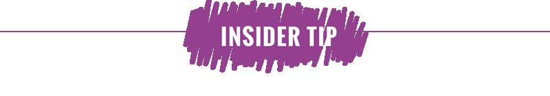 Insider Tip